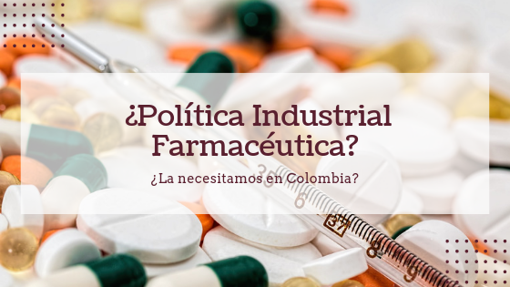 Política Industrial Farmacéutica COL